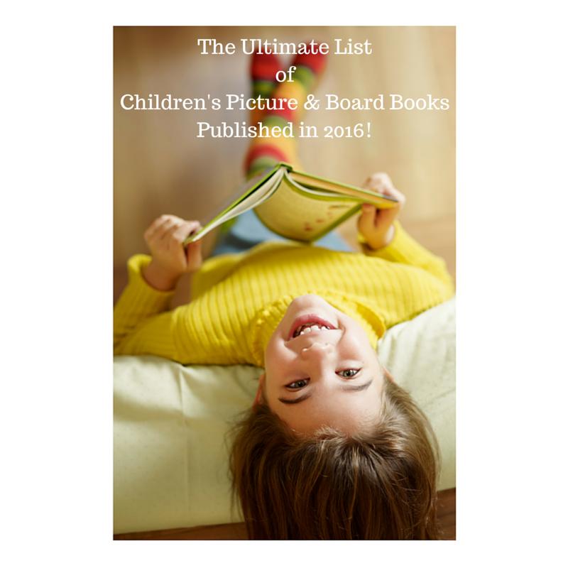 The Ultimate List of 2016 Children's Picture & Board Books!