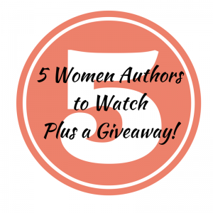 5 Women Authors to Watch Plus a Giveaway!