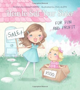 howtosellyoursisterforfunandprofit
