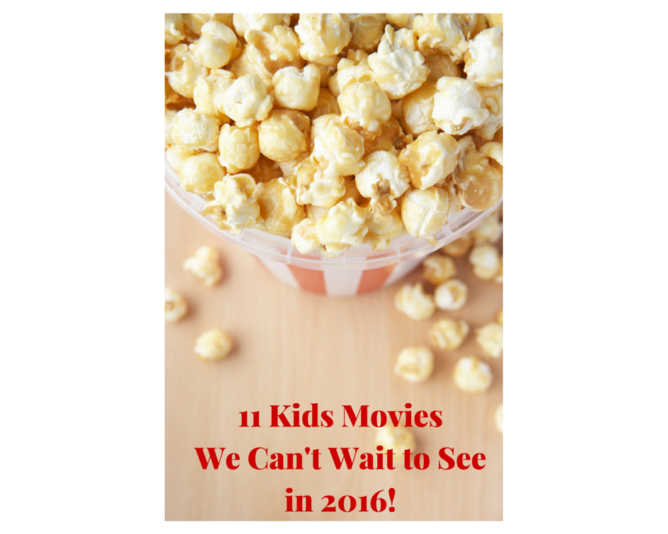 11 Kids Movies We Can't Wait to See in 2016!