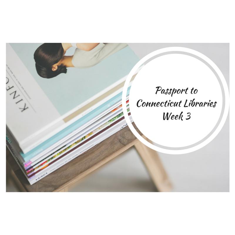 Passport to Connecticut Libraries Week 3