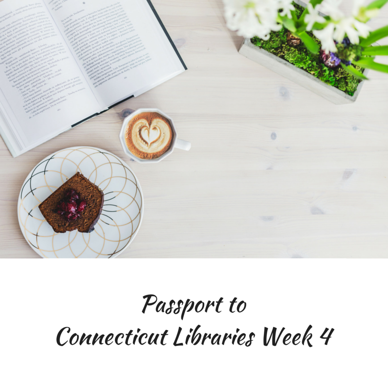 Passport to Connecticut Libraries Week 4
