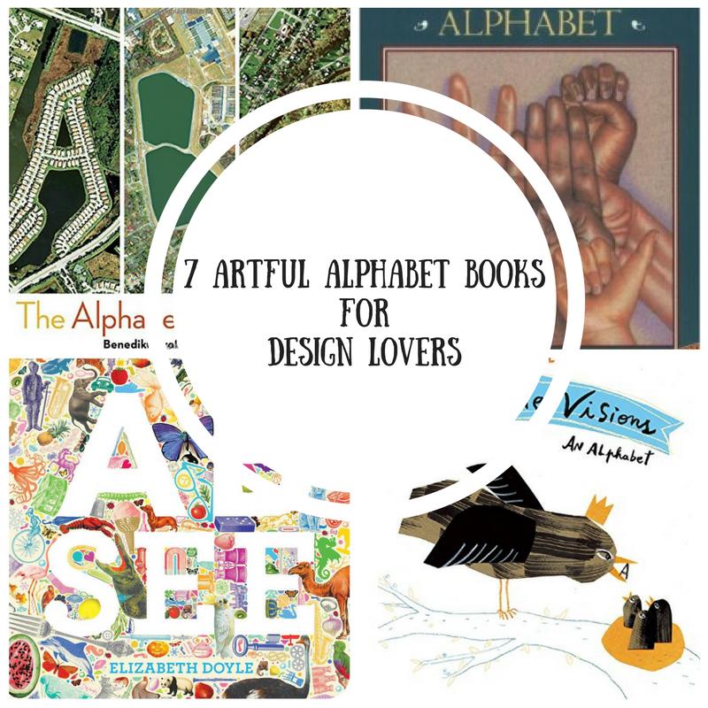 7 Artful Alphabet Booksfor Design Lovers