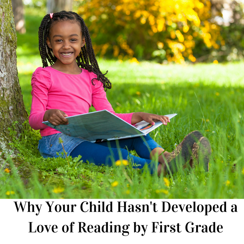 Why Your Child Hasn't Developed a Love of Reading by First Grade