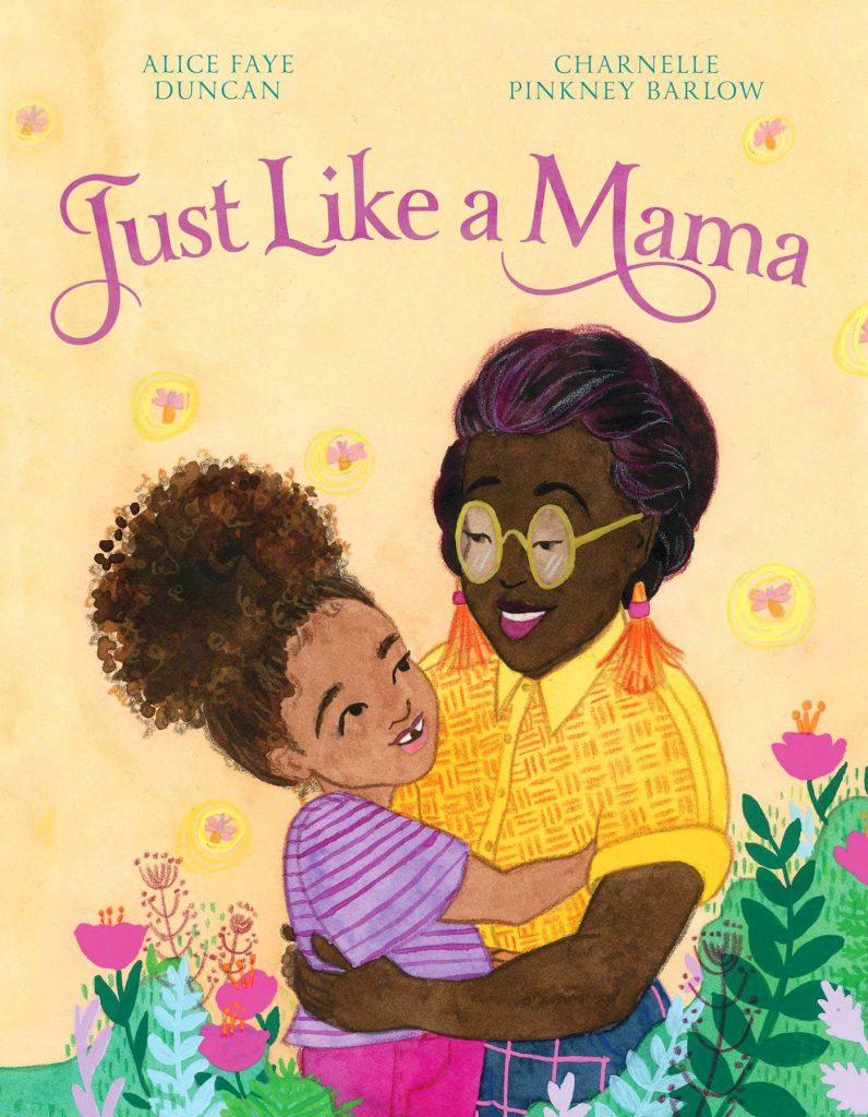 Just Like a Mama Alice Faye Duncan